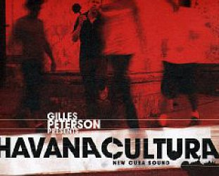 Various Artists: Gilles Peterson Presents Havana Cultura (Brownswood/Soutbound)