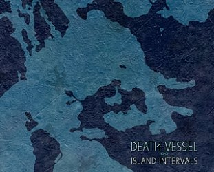 Death Vessel: Island Intervals (Sub Pop)