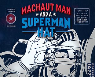 Various Artists: Machaut Man and a Superman Hat; The Music of Dave Lisik (Rattle Jazz)