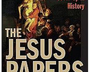 THE JESUS PAPERS by MICHAEL BAIGENT: Abandon hope, all ye who enter here