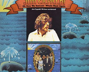 Jim Capaldi: Oh How We Danced/Whale Meat Again (Raven)