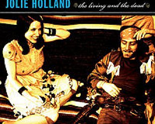 Jolie Holland: the living and the dead (Anti)
