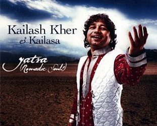 Kailash Kher and Kailasa: Yatra /Nomadic Souls (Cumbancha)