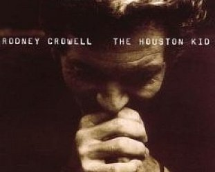 Rodney Crowell: The Houston Kid (Sugar Hill)