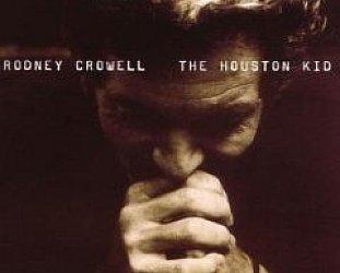 Rodney Crowell: The Houston Kid (Sugar Hill)