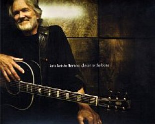 Kris Kristofferson: Closer to the Bone (New West)