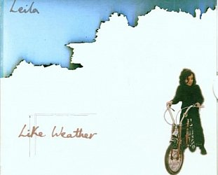 RECOMMENDED REISSUE: Leila: Like Weather (digital outlets)