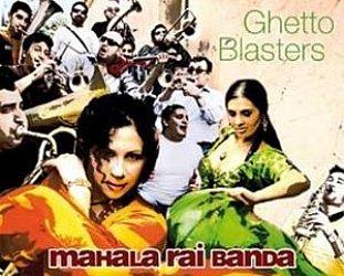 Mahala Rai Banda: Ghetto Blasters (Asphalt Tango/Southbound)