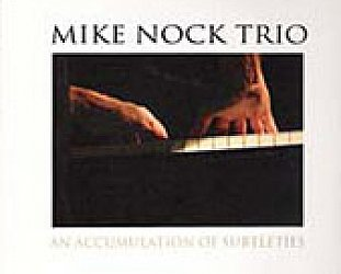 Mike Nock: An Accumulation of Subtleties (FWM/Rhythmethod)