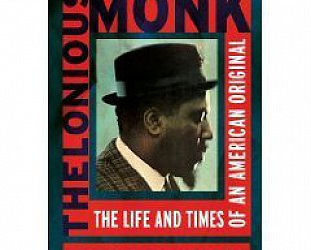 THELONIOUS MONK; THE LIFE AND TIMES OF AN AMERICAN ORIGINAL by ROBIN D.G. KELLEY