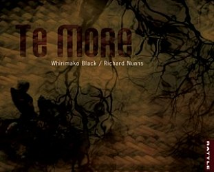 Whirimako Black/Richard Nunns: Te More (Rattle)
