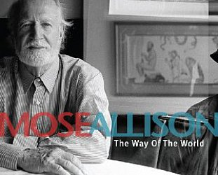Mose Allison: The Way of the World (Anti)