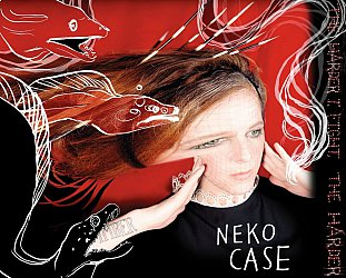 Neko Case: The Worse Things Get . . . (Anti)