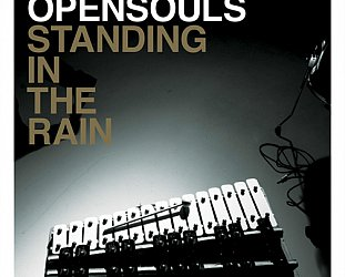 Opensouls: Standing in the Rain (Dirty)