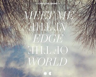 Over The Rhine: Meet Me at the Edge of the World (GSD/Southbound)