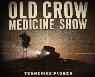 Old Crow Medicine Show: Tennessee Pusher (Shock)