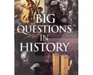 BIG QUESTIONS IN HISTORY edited by HARRIET SWAIN: Puzzlers and problems