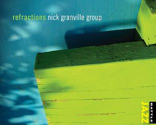 Nick Granville Group: Refractions (Rattle Jazz)