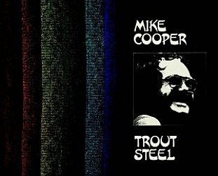 Mike Cooper: Trout Steel (Paradise of Bachelors/Southbound)