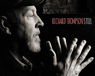 Richard Thompson: Still (Proper/Southbound)