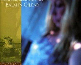 Rickie Lee Jones: Balm in Gilead (Universal)