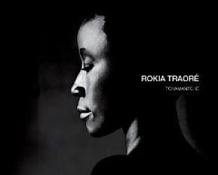 Rokia Traore: Tchamantche (Lateral Note/Southbound)