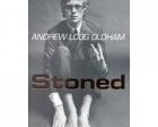 STONED by ANDREW LOOG OLDHAM: Would you let your daughter meet Andrew?