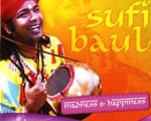 Bapi Das Baul: Sufi Baul; Madness and Happiness (Arc)