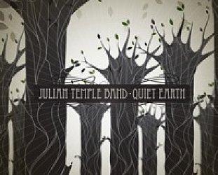 Julian Temple Band: Quiet Earth (Oscillosonic/Yellow Eye)