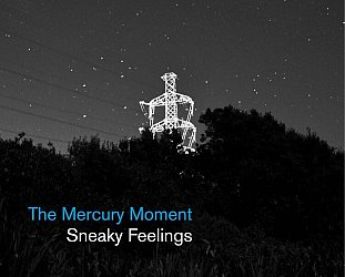 Sneaky Feelings: The Mercury Moment (Flying Nun/digital outlets)