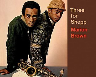 RECOMMENDED REISSUE: Marion Brown: Three for Shepp (Superior Viaduct)