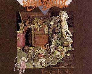 THE BARGAIN BUY: Aerosmith; Toys in the Attic (Sony)