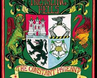 Trembling Bells: The Constant Pageant (Fuse/Border)
