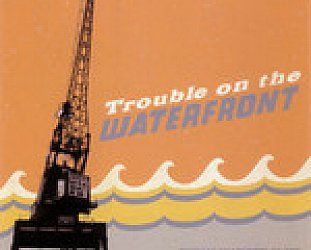 Chris Prowse: Trouble on the Waterfront (Proco)