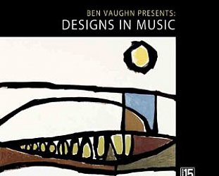 Ben Vaughn: Designs in Music (Vampisoul/Southbound)
