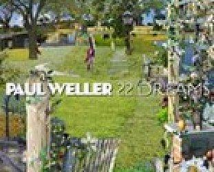 BEST OF ELSEWHERE 2008: Paul Weller: 22 Dreams (Shock)