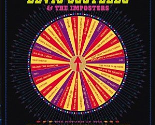 Elvis Costello and the Imposters: The Return of the Spectacular Spinning Songbook (Universal)