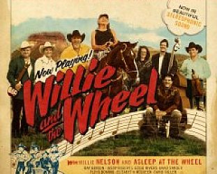 Willie Nelson and Asleep at the Wheel: Willie and the Wheel (Bismeaux/Southbound)