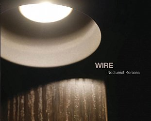 Wire: Nocturnal Koreans (Pink Flag/Southbound)