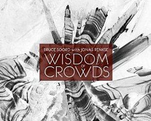 Bruce Soord/Jonas Renkse: Wisdom of Crowds (Kscope/Southbound)