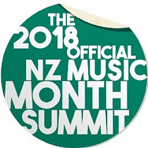 THE OFFICIAL NZ MUSIC MONTH SUMMIT (2018): Confronting Issues in the Music Industry