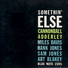 RECOMMENDED RECORD: Cannonball Adderley: Somethin' Else (Blue Note/Universal)