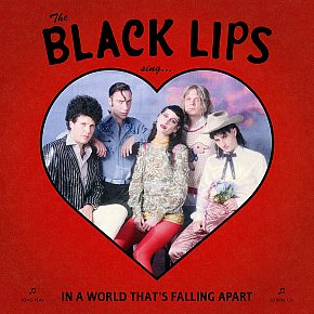 Black Lips: Sing in a World That's Falling Apart (Fire/Southbound)