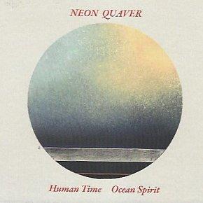 Neon Quaver: Human Time Ocean Spirit (neonquaver)