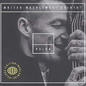 Wojtek Mazolewski Quartet: Polka, Deluxe Edition (Whirlwind/Southbound)