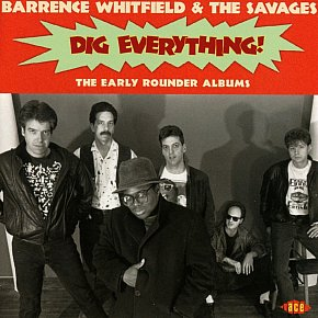 Barrence Whitfield and the Savages: Dig Everything! (Ace/Border)