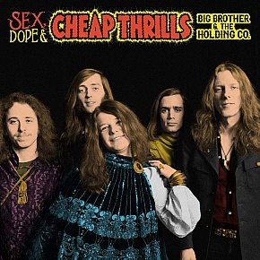 Big Brother and the Holding Company: Sex, Dope and Cheap Thrills (Sony)
