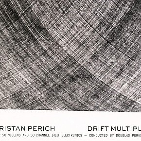 Tristan Perich: Drift Multiply (Nonesuch/digital outlets)