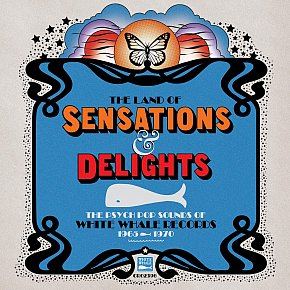 Various Artists: The Land of Sensations and Delights (White Whale/Southbound)