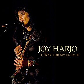 Joy Harjo: I Pray for My Enemies (Sunyaya/digital outlets)